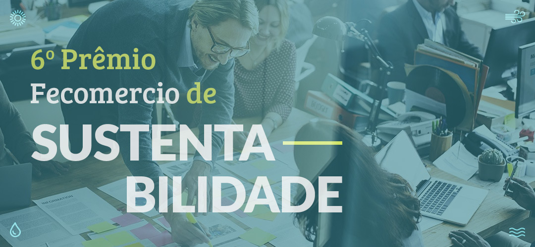 6º Prêmio Fecomércio de sustentabilidade